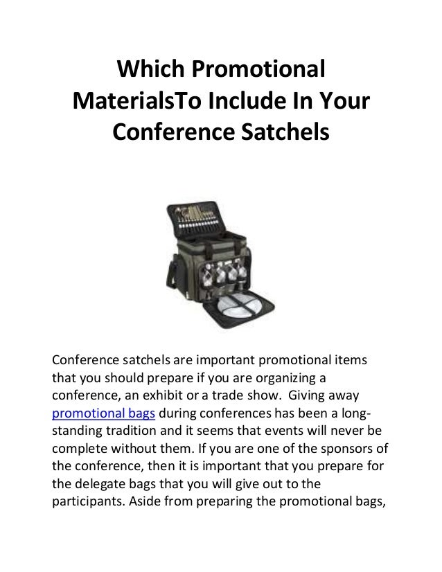 Which Promotional MaterialsTo Include In Your Conference Satchels Conference satchels are important promotional items that...
