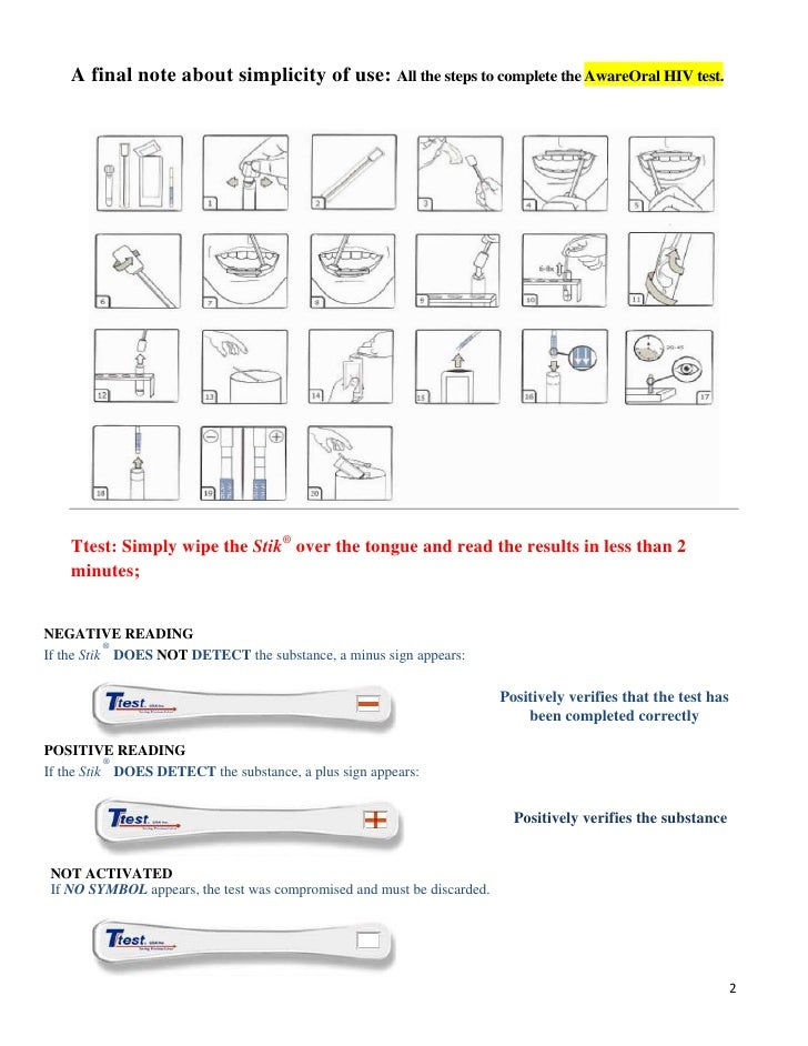 A final note about simplicity of use: All the steps to complete the AwareOral HIV test.    Ttest: Simply wipe the Stik® ov...
