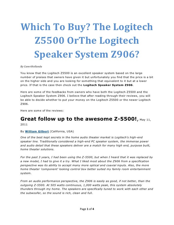Which To Buy? The Logitech  Z5500 OrThe Logitech  Speaker System Z906?By CamriHollandaYou know that the Logitech Z5500 is ...