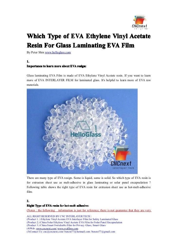 Which Type of EVA Ethylene Vinyl AcetateResin For Glass Laminating EVA FilmBy Peter Shin www.helloglass.com1.Importance to...