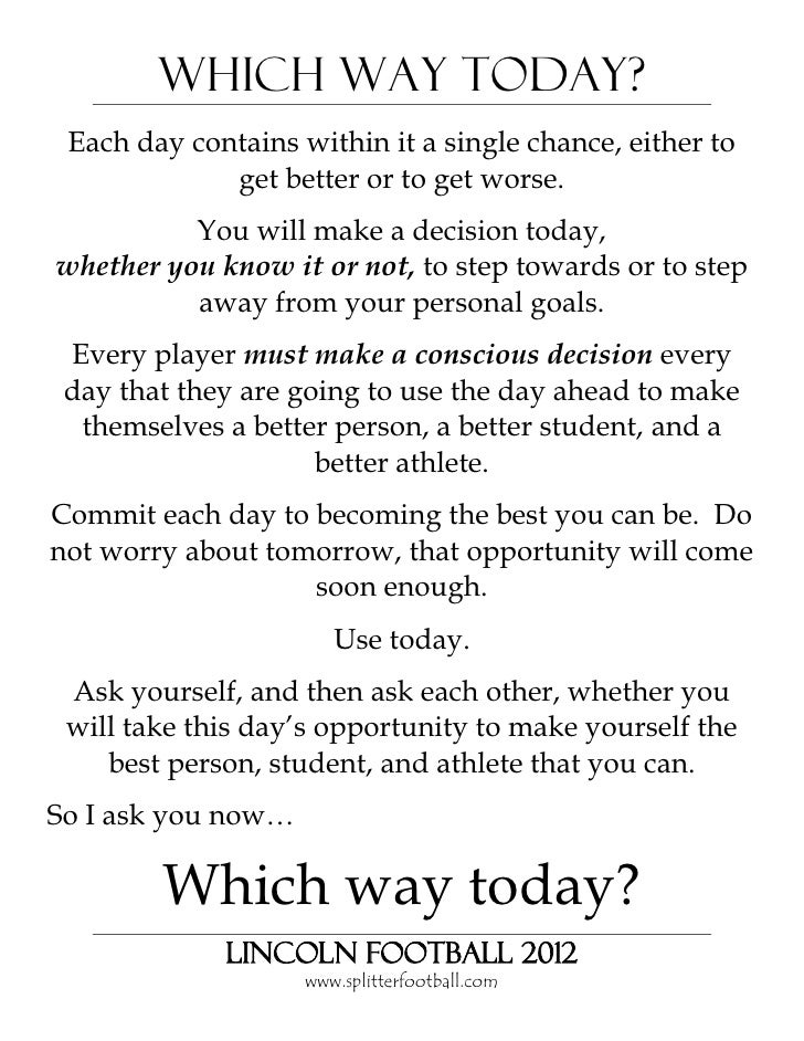 Which Way Today? Each day contains within it a single chance, either to             get better or to get worse.          Y...