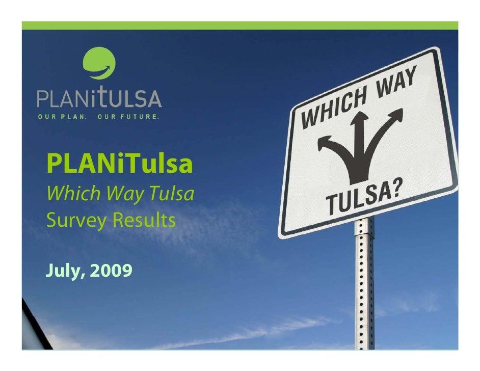 PLANiTulsa Which Way Tulsa Survey Results  July, 2009