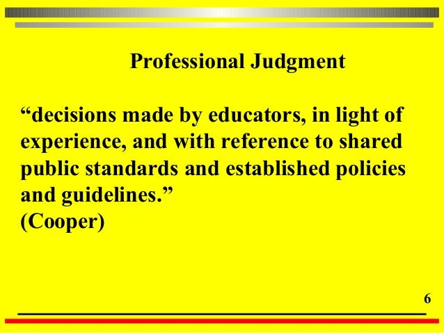 """© Ken O'Connor, 2004 6 Professional Judgment """"decisions made by educators, in light of experience, and with reference to s..."""