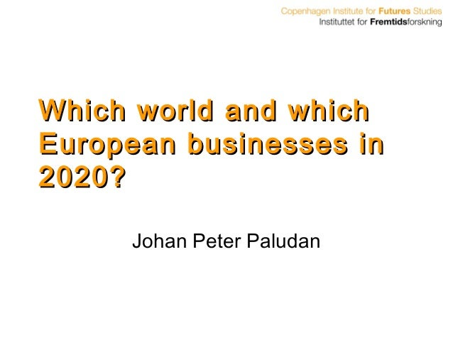 Which world and whichEuropean businesses in2020?     Johan Peter Paludan