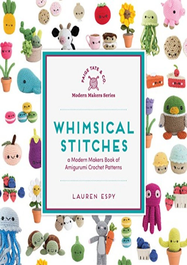 Whimsical Stitches: A Modern Makers Book of Amigurumi Crochet Pattern…