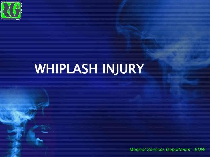 WHIPLASH INJURY Medical Services Department - EDW