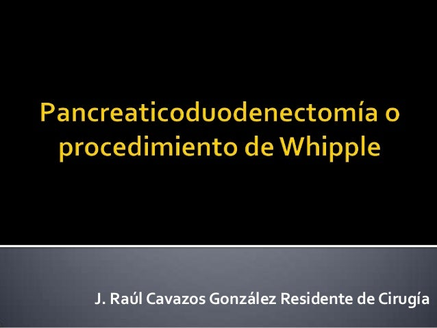 J. Raúl Cavazos González Residente de Cirugía