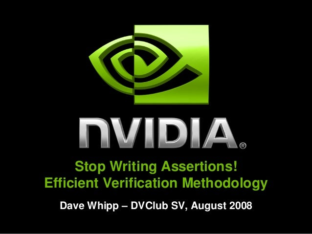 Stop Writing Assertions!Efficient Verification Methodology  Dave Whipp – DVClub SV, August 2008