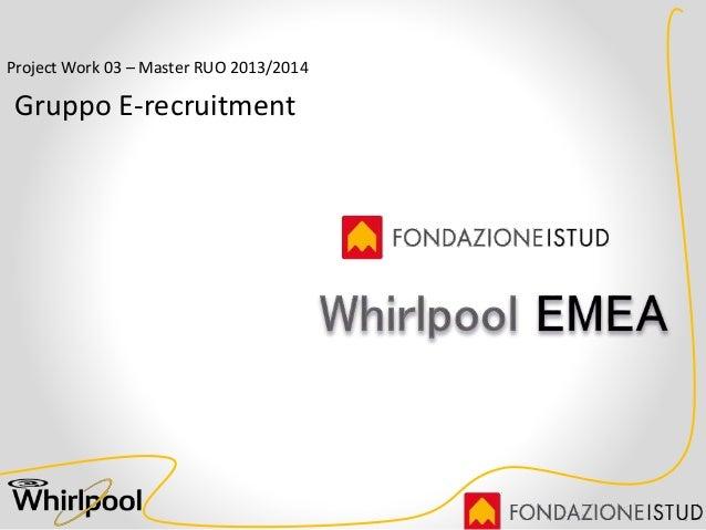 Project Work 03 – Master RUO 2013/2014 Gruppo E-recruitment