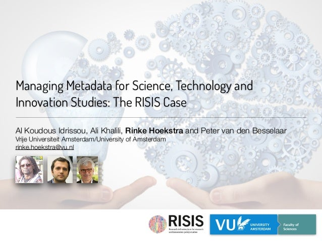 Managing Metadata for Science, Technology and Innovation Studies: The RISIS Case Al Koudous Idrissou, Ali Khalili, Rinke H...