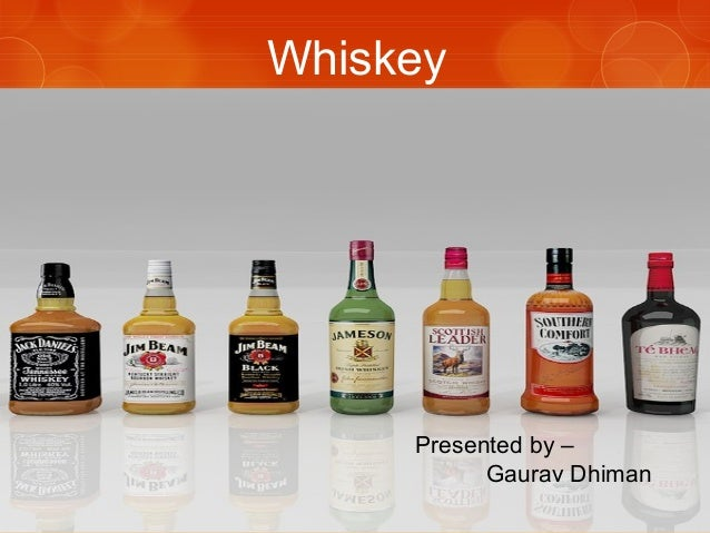 Whiskey  Presented by – Gaurav Dhiman