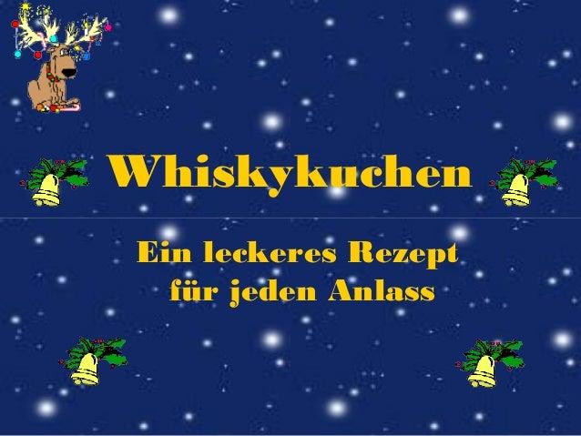 WhiskykuchenEin leckeres Rezept  für jeden Anlass