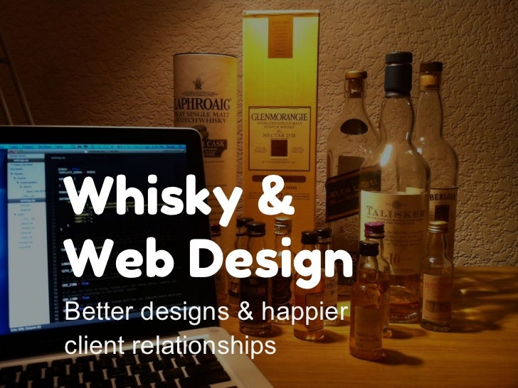 Whisky &Web DesignBetter designs & happierclient relationships
