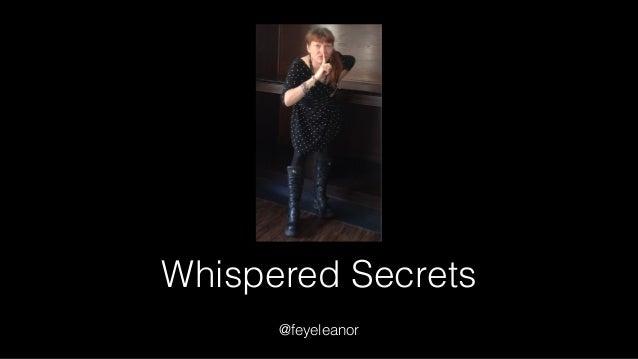 Whispered Secrets @feyeleanor
