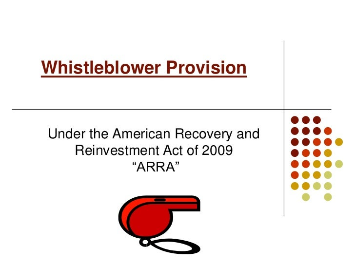 """Whistleblower ProvisionUnder the American Recovery and   Reinvestment Act of 2009            """"ARRA"""""""