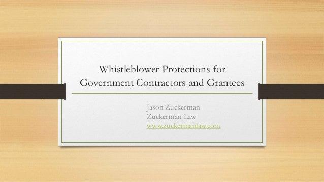 Whistleblower Protections for Government Contractors and Grantees Jason Zuckerman Zuckerman Law www.zuckermanlaw.com