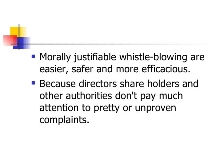 What are the conditions under which whistle blowing is morally justified
