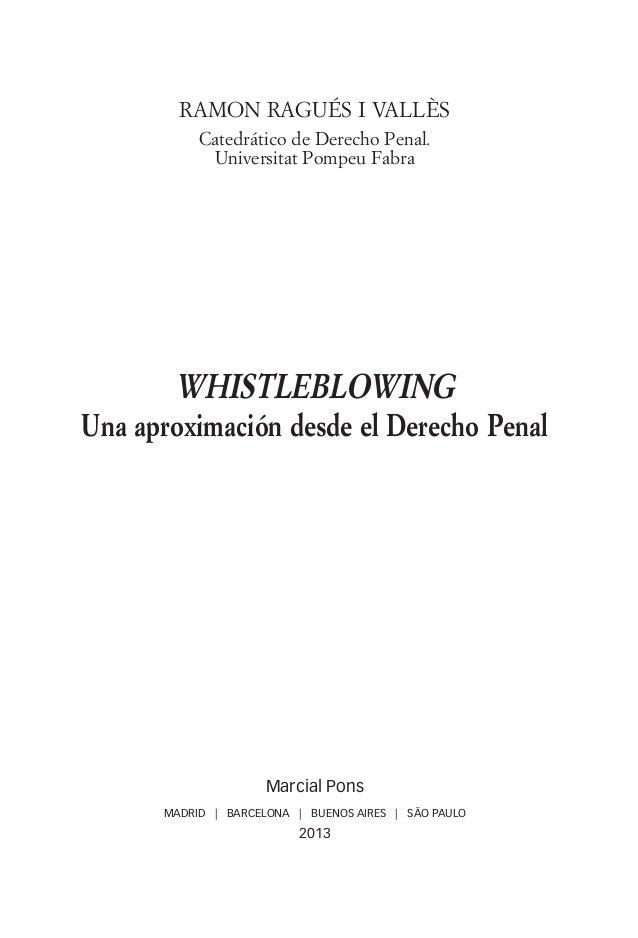 ramon ragués i vallès Catedrático de Derecho Penal. Universitat Pompeu Fabra whistleblowing Una aproximación desde el Dere...