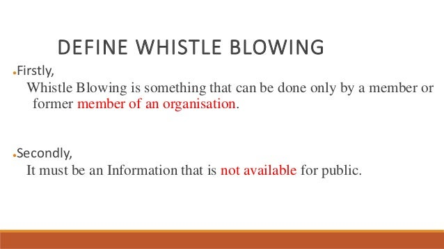 3 define whistle blowing