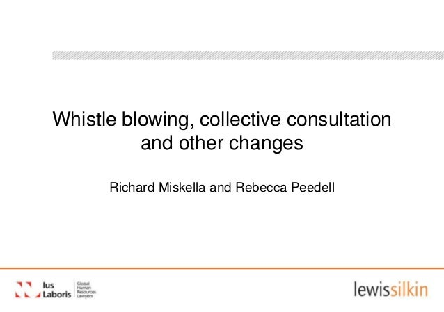 Whistle blowing, collective consultationand other changesRichard Miskella and Rebecca Peedell