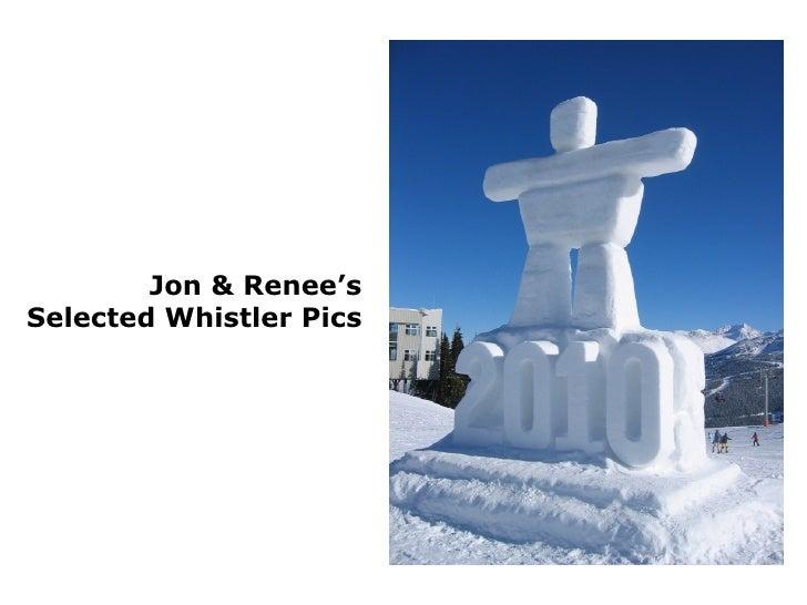 Jon & Renee's Selected Whistler Pics