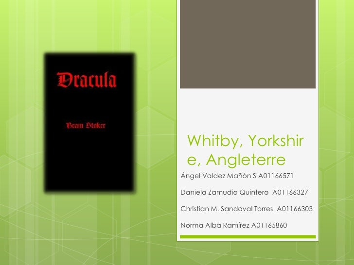 Whitby, Yorkshire, Angleterre<br />Ángel Valdez Mañón S A01166571<br />Daniela Zamudio Quintero  A01166327<br />Christian ...