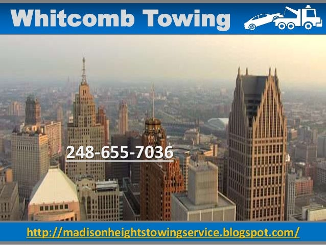 http://madisonheightstowingservice.blogspot.com/ Whitcomb Towing 248-655-7036