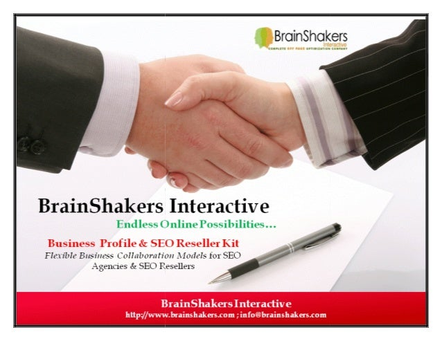 """hakers  RESELLER KIT BrainShakers Interactive is """" """"Complete Link Building"""" Company, not your competitor. """"  """"BrainShakers..."""