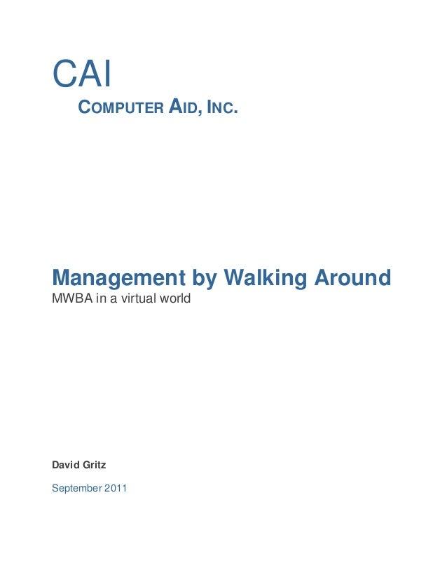 CAI     COMPUTER AID, INC.Management by Walking AroundMWBA in a virtual worldDavid GritzSeptember 2011