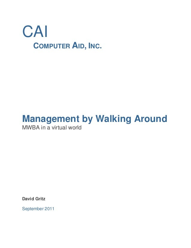 CAI COMPUTER AID, INC.  Management by Walking Around MWBA in a virtual world  David Gritz September 2011