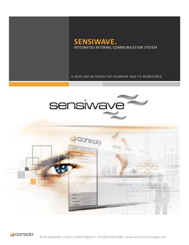 SENSIWAVE.                        INTEGRATED INTERNAL COMMUNICATION SYSTEM                      A NEW LINK BETWEEN THE COM...