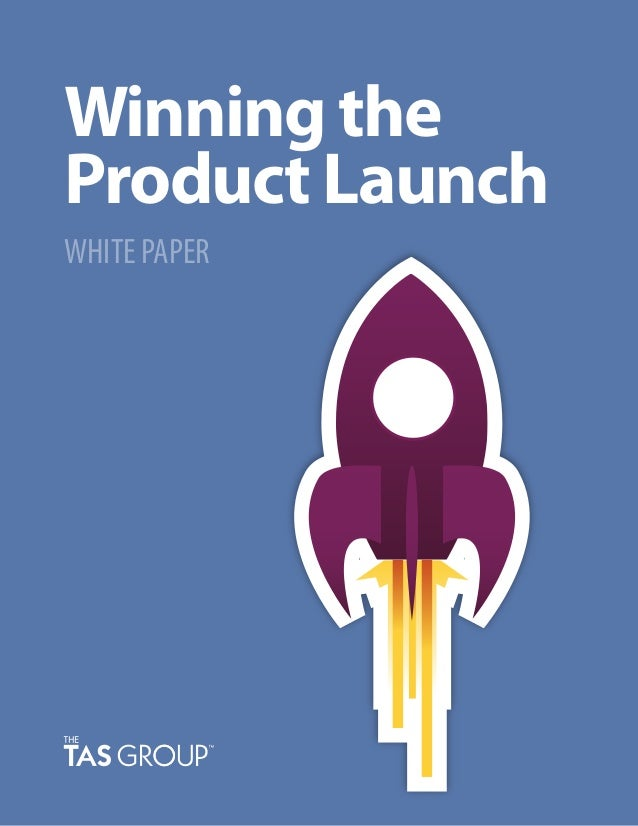 Winning the Product Launch WHITE PAPER
