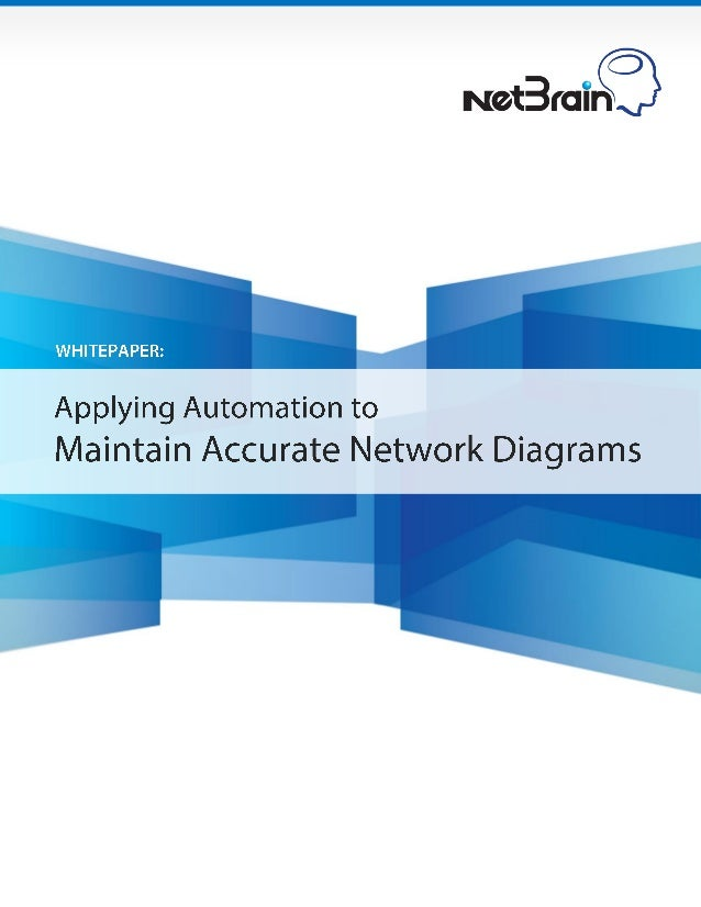 WHITEPAPER: APPLYING AUTOMATION TO MAINTAIN ACCURATE NETWORK DIAGRAMS Table of Contents 1. Executive Summary.................