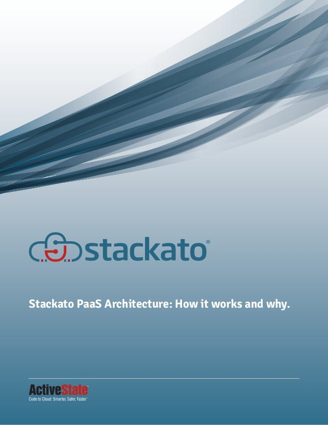Stackato PaaS Architecture: How it works and why.