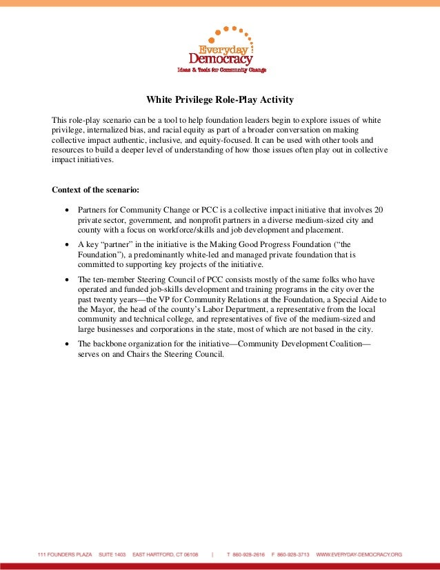 White Privilege Role-Play Activity This role-play scenario can be a tool to help foundation leaders begin to explore issue...