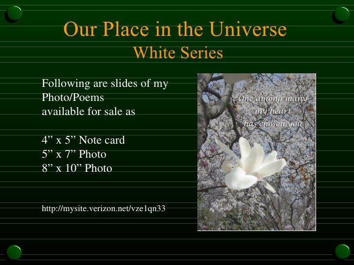 "Our Place in the Universe  White Series Following are slides of my Photo/Poems available for sale as 4"" x 5"" Note card 5"" ..."