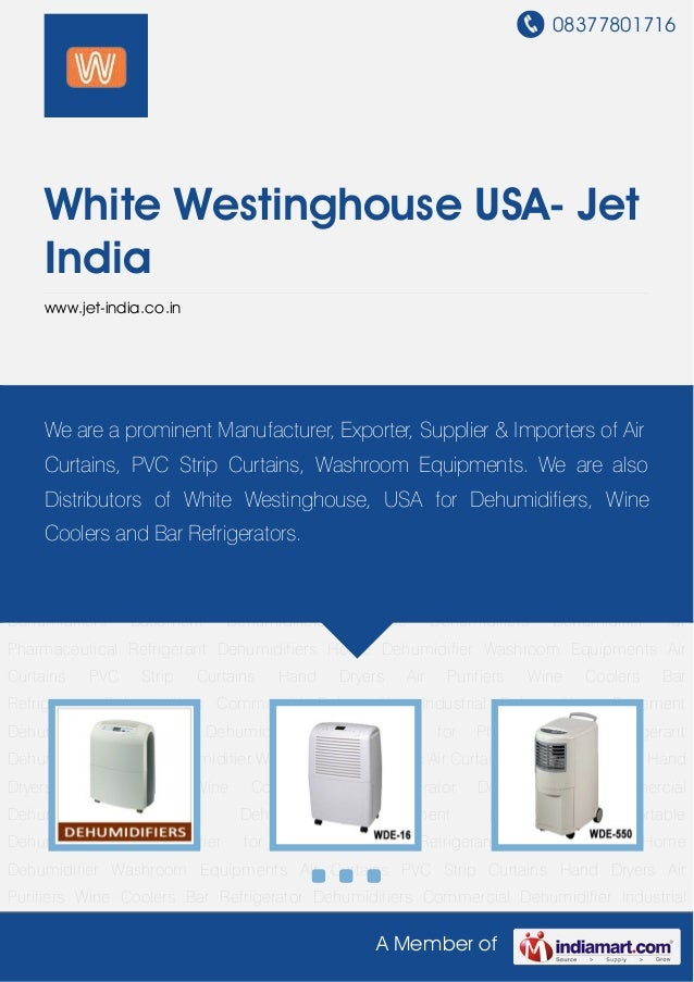 08377801716A Member ofWhite Westinghouse USA- JetIndiawww.jet-india.co.inDehumidifiers Commercial Dehumidifier Industrial ...
