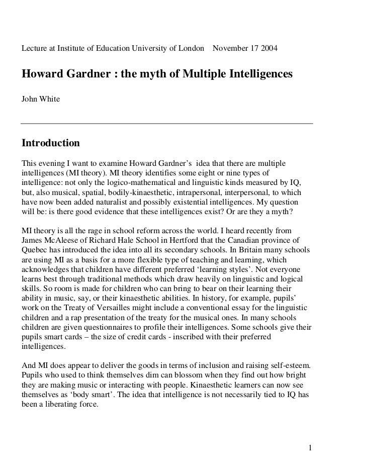 Lecture at Institute of Education University of London November 17 2004Howard Gardner : the myth of Multiple Intelligences...