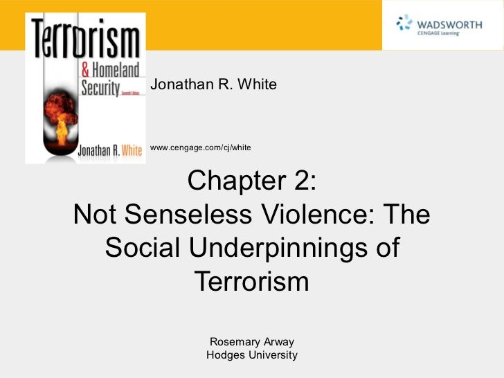 Jonathan R. White     www.cengage.com/cj/white         Chapter 2:Not Senseless Violence: The  Social Underpinnings of     ...