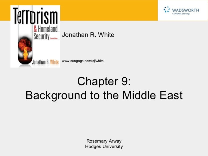 Jonathan R. White      www.cengage.com/cj/white        Chapter 9:Background to the Middle East                   Rosemary ...