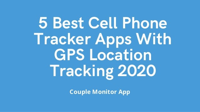 5 Best Cell Phone Tracker Apps With GPS Location Tracking 2020 Couple Monitor App