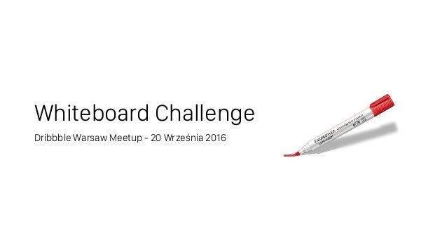 Whiteboard Challenge Dribbble Warsaw Meetup - 20 Września 2016