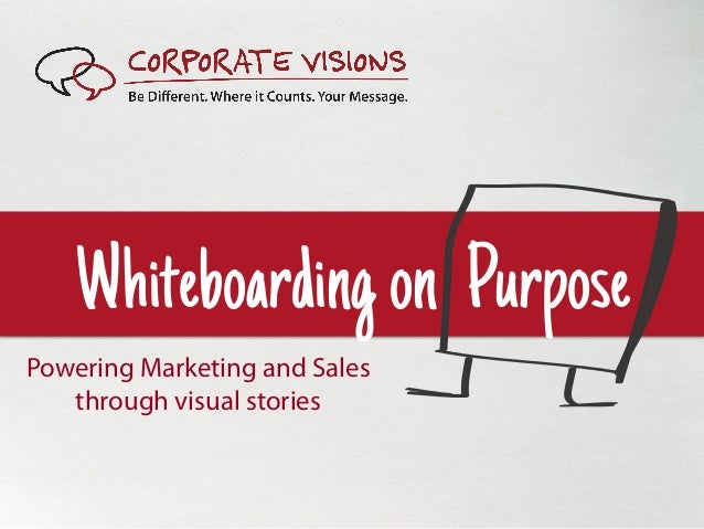 Whiteboarding on PurposePowering Marketing and Sales   through visual stories