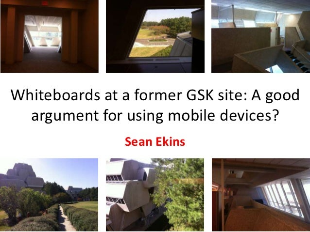 Whiteboards at a former GSK site: A good  argument for using mobile devices?               Sean Ekins