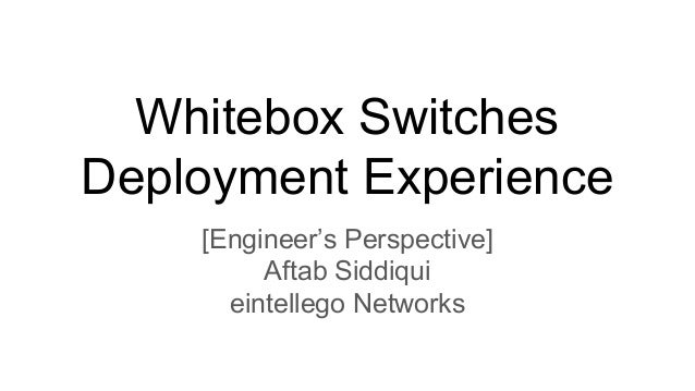 Whitebox Switches Deployment Experience