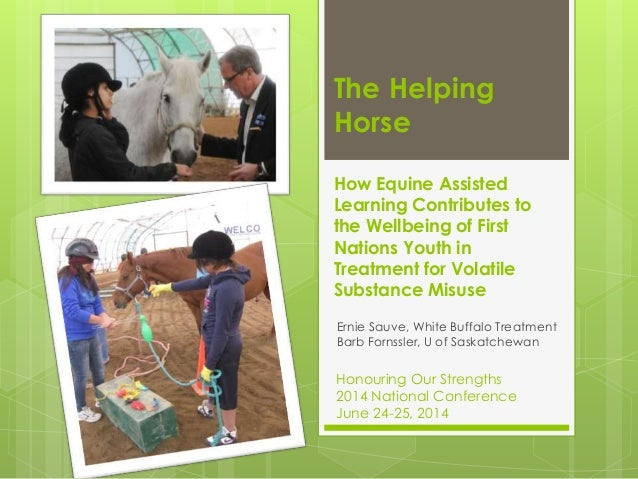 The Helping Horse How Equine Assisted Learning Contributes to the Wellbeing of First Nations Youth in Treatment for Volati...
