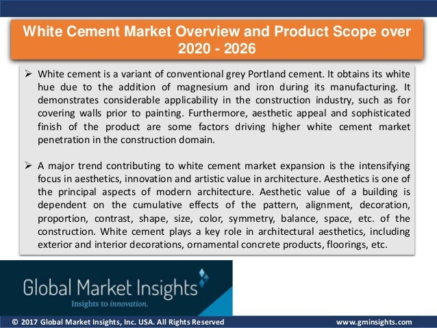 © 2017 Global Market Insights, Inc. USA. All Rights Reserved White Cement Market Overview and Product Scope over 2020 - 20...