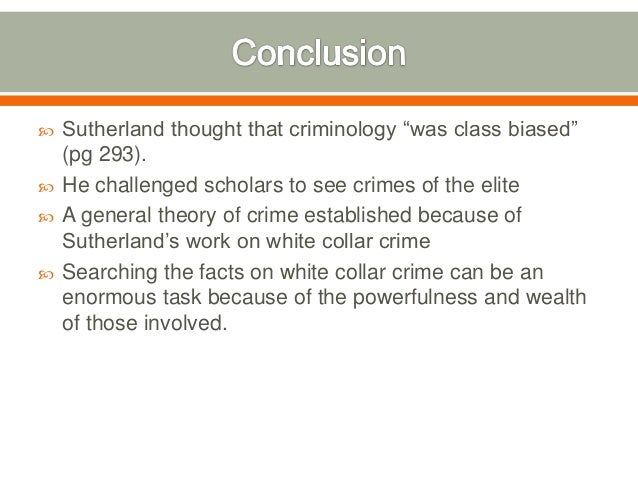 white collar crime and the three theories A crime is defined as any act that is contrary to legal code or laws there are many different types of crimes, from crimes against persons to victimless crimes and violent crimes to white collar crimes the study of crime and deviance is a large subfield within sociology, with much attention paid.