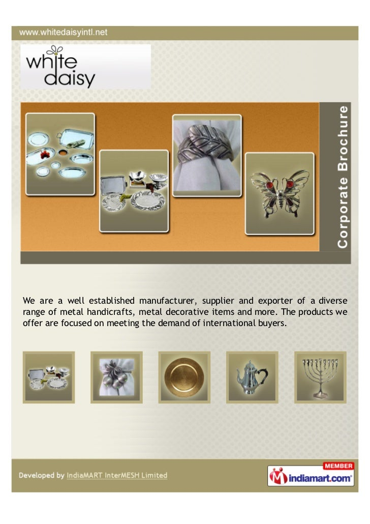 We are a well established manufacturer, supplier and exporter of a diverserange of metal handicrafts, metal decorative ite...