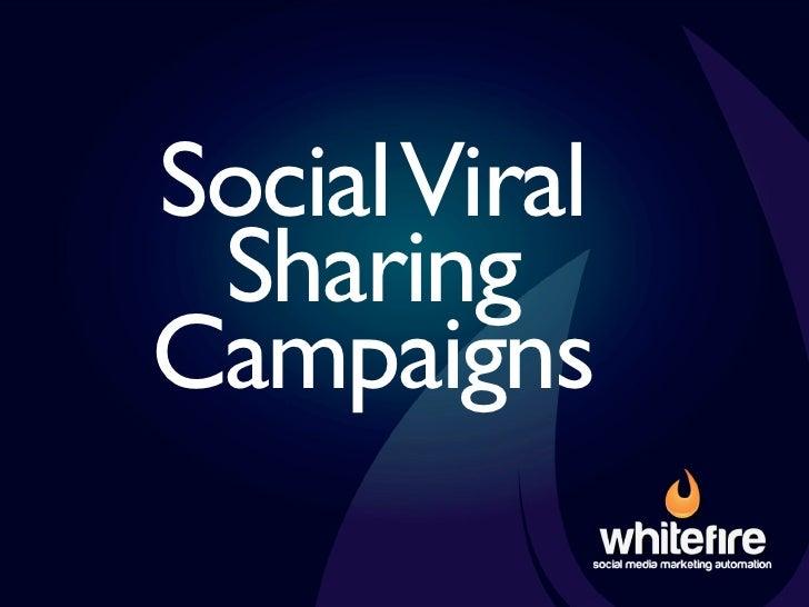 Social Viral  Sharing Campaigns